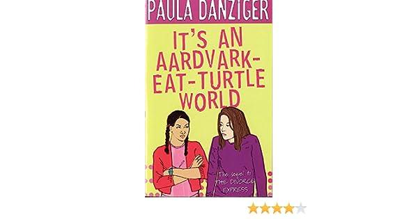 Its An Aardvark Eat Turtle World Paula Danziger 9780340795422