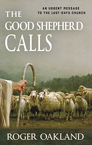 The Good Shepherd Calls: An Urgent Message to the Last-Days Church