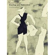 Lyonel Feininger: Drawings and Watercolors