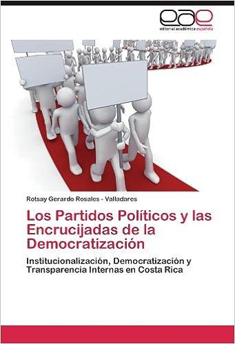 Book Los Partidos Políticos y las Encrucijadas de la Democratización: Institucionalización, Democratización y Transparencia Internas en Costa Rica (Spanish Edition)