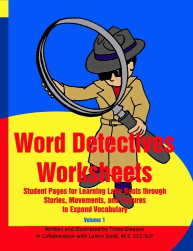 Middle School Vocabulary Worksheets - Word Detectives Worksheets: Student Pages for Learning Latin Roots through (Volume 1)
