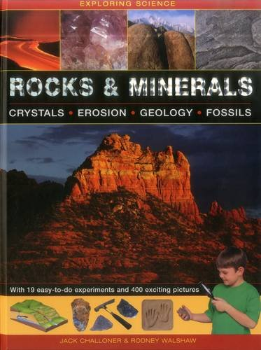 Read Online Exploring Science: Rocks & Minerals: With 19 easy-to-do experiments and 400 exciting pictures ebook