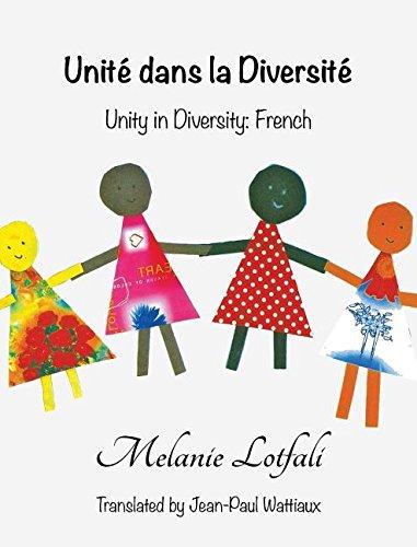 Unite Dans La Diversite: Unity in Diversity - French Relié – 8 avril 2016 Melanie Lotfali 0994581726 JUVENILE NONFICTION / Body Mind & Spirit
