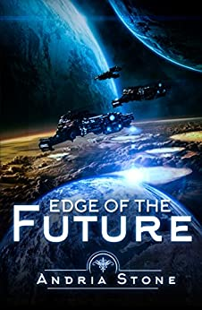 Edge Of The Future: A Techno Thriller Science Fiction Novel (The Edge Book 1) by [Stone, Andria]