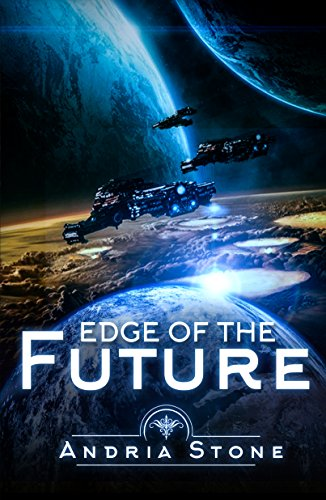 Book: Edge Of The Future - A Techno Thriller Science Fiction Novel (The Edge Book 1) by Andria Stone
