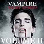 The Very Best Vampire Short Stories - Volume 2 | Jan Neruda,Eugene Field,George MacDonald