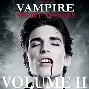 The Very Best Vampire Short Stories - Volume 2 Audiobook