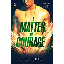 A Matter of Courage (Hong Kong Nights Book 2)