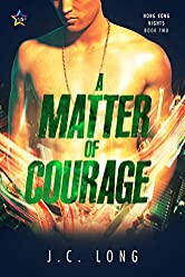 A Matter of Courage (Hong Kong Nights Book 2)