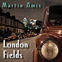 London Fields Audiobook by Martin Amis Narrated by Steven Pacey
