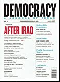Democracy - A Journal of Ideas - Special Issue- A Symposium, After Iraq - Fall 2007 - No. 6
