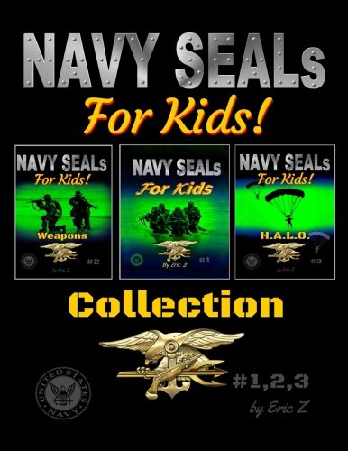 The United States Navy SEALs OBLITERATE THE LEADERSHIP GAP! Collection: Navy Seals Special Forces Box Set ((The Navy SEALs Special Forces Leadership and Self-Esteem Books for Kids Book 4)) (Martial Arts Navy Seal)