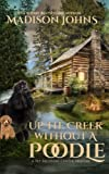 Up the Creek Without a Poodle (A Pet Recovery Mystery) (Volume 1)