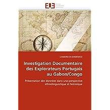 INVESTIGATION DOCUMENTAIRE DES EXPLORATEURS PORTUGAIS AU GABON / CONGO