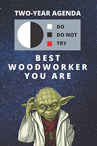 2020 & 2021 Two-Year Daily Planner For Best Woodworker Gift | Funny Yoda Quote Appointment Book | Two Year Weekly Agenda Notebook For Woodworking: ... Plans | Cabinetry or Furniture Builder
