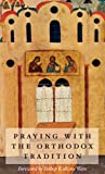 Praying with the Orthodox Tradition, Kallistos Ware, 0881411566