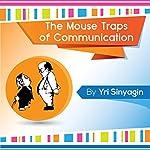 The Mouse Traps of Communication   Yri Sinyagin