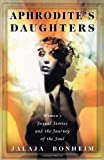 Aphrodite's Daughters, Jalaja Bonheim, 0684830809