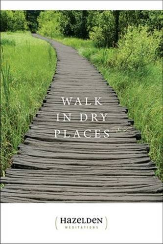 Walk in Dry Places (Hazelden Meditations)