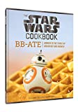 img - for The Star Wars Cookbook: BB-Ate: Awaken to the Force of Breakfast and Brunch book / textbook / text book