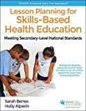 #6: Lesson Planning for Skills-Based Health Education: Meeting Secondary-Level National Standards