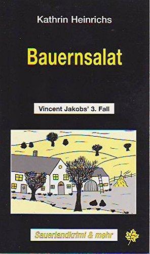 Bauernsalat: Vincent Jakobs' 3. Fall. Sauerlandkrimi & mehr