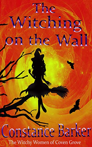 The Witching on the Wall (The Witchy Women of Coven Grove Book -