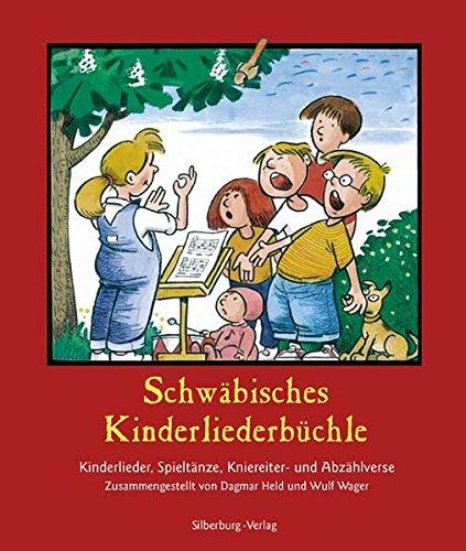 Schwäbisches Kinderliederbüchle: Kinderlieder, Spieltänze, Kniereiter- und Abzählverse