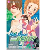 By Kawahara, Kazune [ High School Debut, Volume 7 (High School Debut #07) ] [ HIGH SCHOOL DEBUT, VOLUME 7 (HIGH SCHOOL DEBUT #07) ] Jan - 2009 { Paperback }