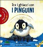 Tra i ghiacci con i pinguini. Ediz. illustrata. Con CD Audio