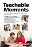 img - for Teachable Moments: A Parent's Guide to Helping Your Child Excel book / textbook / text book