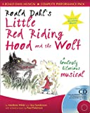Collins Musicals – Roald Dahl's Little Red Riding Hood and the Wolf: A howling hilarious musical: A Howlingly Hilarious Musical