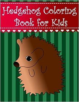 Hedgehog Coloring Book For Kids Big Simple And Easy Cute Hedgehog