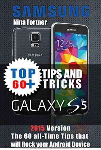 samsung galaxy s5 Guide: The 60+ Tips and Tricks that will Rock your Android Device, 2015 (Samsung Galaxy S5 For Dummies)
