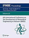 6th International Conference on the Development of Biomedical Engineering in Vietnam (BME6) (IFMBE Proceedings)
