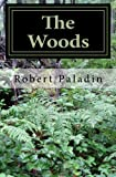 The Woods, Robert Paladin, 1482064634
