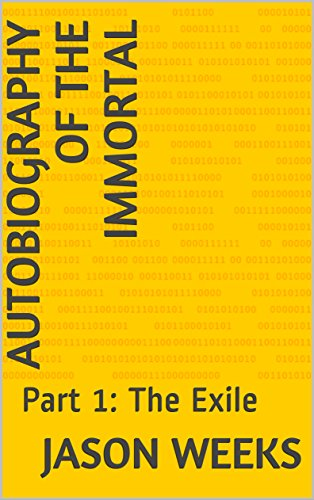 Autobiography of the Immortal: Part 1: The Exile