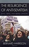 The Resurgence of Anti-Semitism, Bernard Harrison, 0742552276