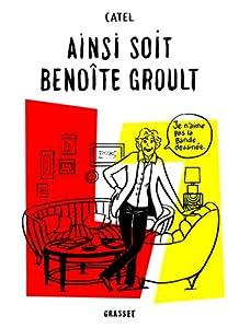 vignette de 'Ainsi soit Benoîte Groult (Catel)'