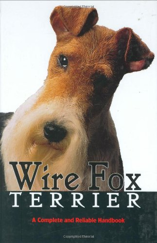 - Wire Fox Terrier: A Complete and Reliable Handbook (Rx-100)