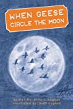 When Geese Circle the Moon, Anne Hughes, 1450265871