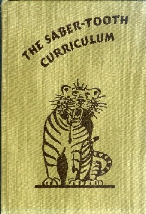 saber tooth curriculum Abstract objectives and purpose of proposal in his 1939 book, the saber-tooth curriculum, harold benjamin (aka j abner pediwell) sketched a parable of stagnate.