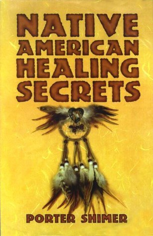 By Porter Shimer Native American Healing Secrets (First Thus) [Hardcover] ebook