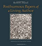 Posthumous Papers of a Living Author, Robert Musil, 0976395045