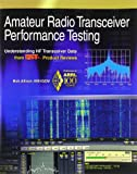 Understanding Transceiver Performance DataQST s monthly Product Review column has long been the most-read section of the magazine. That's not surprising, as most radio amateurs are interested in reading about the latest station equipment, and...