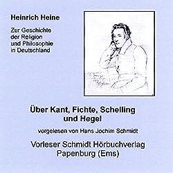 Über Kant, Fichte, Schelling und Hegel