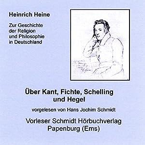 Über Kant, Fichte, Schelling und Hegel Hörbuch