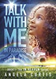 Talk With Me In Paradise (In Heaven Series Book 1)