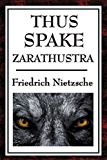 THUS SPAKE ZARATHUSTRA  A BOOK FOR ALL AND NONE (ILLUSTRATED)