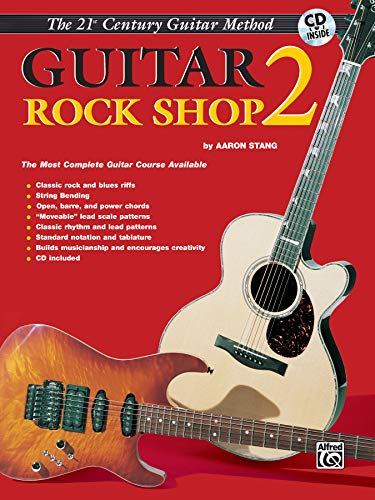 - Belwin's 21st Century Guitar Rock Shop 2: The Most Complete Guitar Course Available, Book & CD (Belwin's 21st Century Guitar Course)